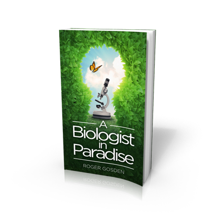 A Biologist in Paradise by Roger Gosden